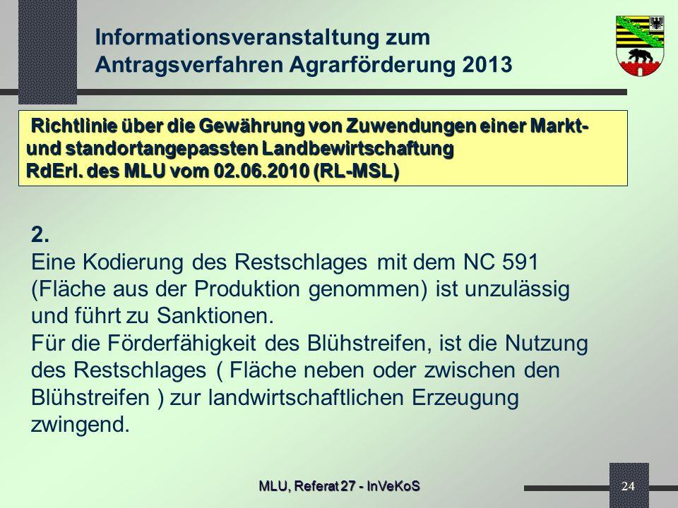 Informationsveranstaltung zum Antragsverfahren Agrarförderung 2013 MLU, Referat 27 - InVeKoS24 Richtlinie über die Gewährung von Zuwendungen einer Mar