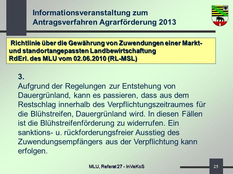 Informationsveranstaltung zum Antragsverfahren Agrarförderung 2013 MLU, Referat 27 - InVeKoS25 Richtlinie über die Gewährung von Zuwendungen einer Mar