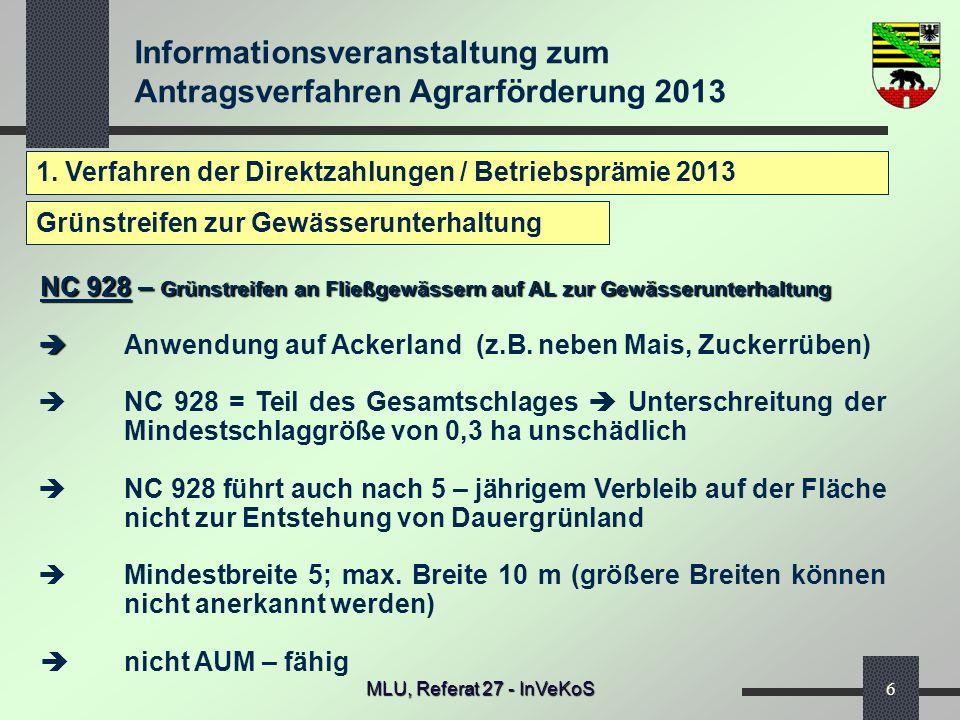 Informationsveranstaltung zum Antragsverfahren Agrarförderung 2013 MLU, Referat 27 - InVeKoS6 1. Verfahren der Direktzahlungen / Betriebsprämie 2013 N