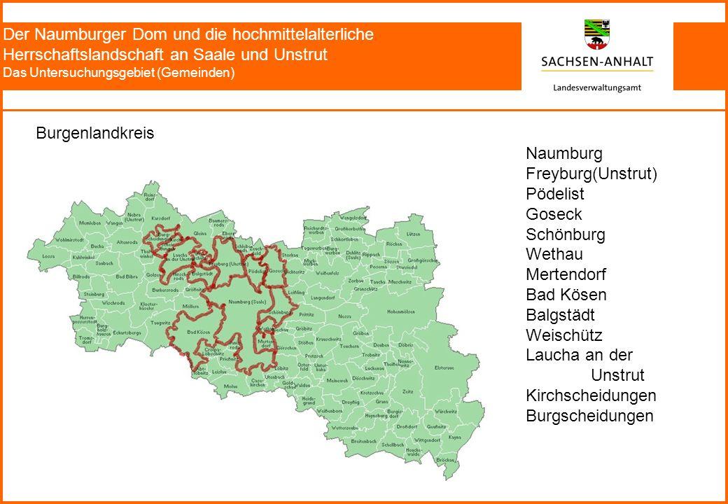 Der Naumburger Dom und die hochmittelalterliche Herrschaftslandschaft an Saale und Unstrut Das Untersuchungsgebiet (Gemeinden) Naumburg Freyburg(Unstr