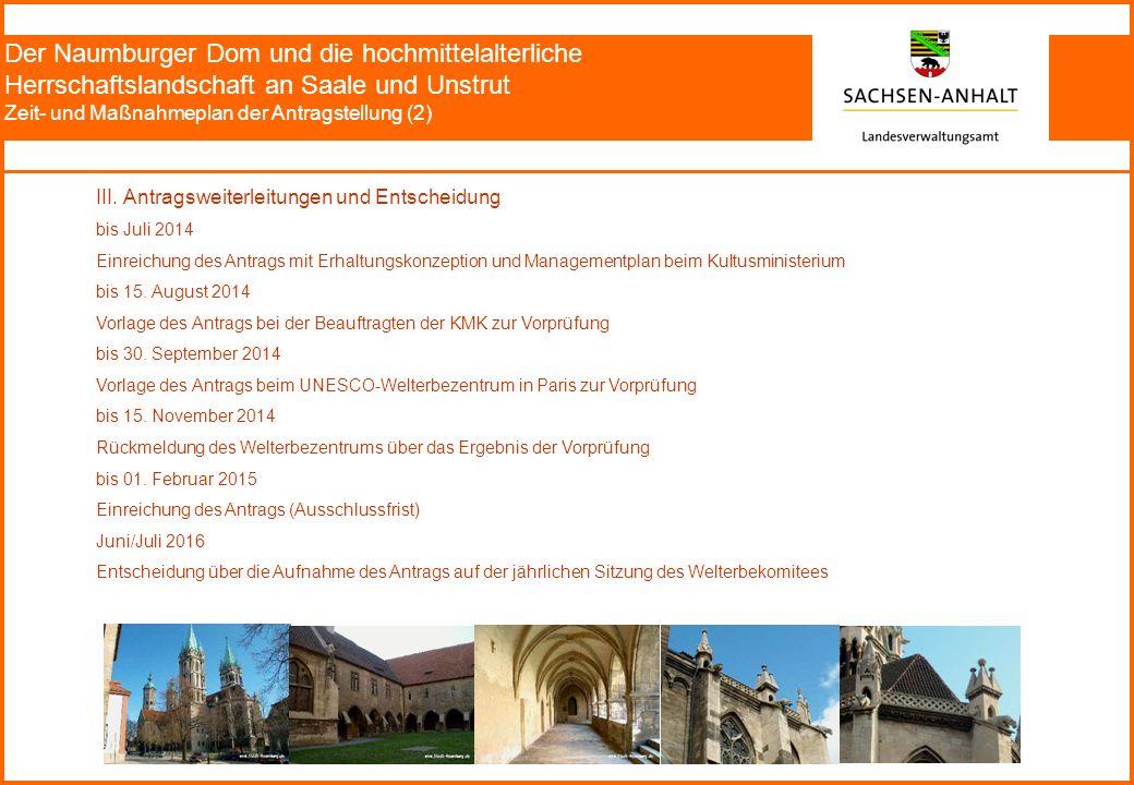 Der Naumburger Dom und die hochmittelalterliche Herrschaftslandschaft an Saale und Unstrut Zeit- und Maßnahmeplan der Antragstellung (2) III. Antragsw