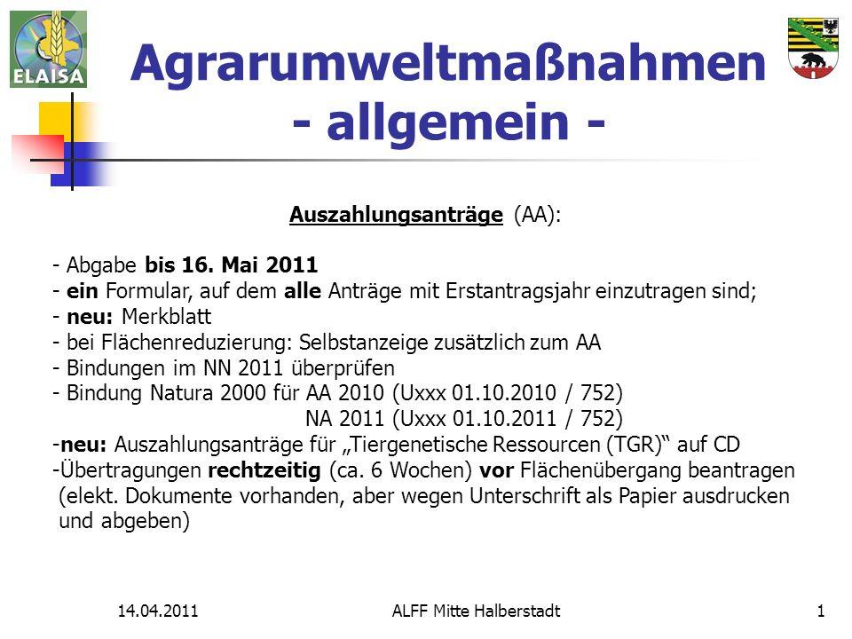 14.04.2011ALFF Mitte Halberstadt12 Beachte: da Beginn der Maßnahme der 01.07.2011 ist, kann Einsaat auch erst ab diesem Zeitpunkt erfolgen; auch die nachzuweisenden Rechnungen für Saatgut erst nach dem 01.07.2011 anrechenbar Neu: Zu öffentlichen Straßen und Bahnlinien sollte ein Abstand von ca.