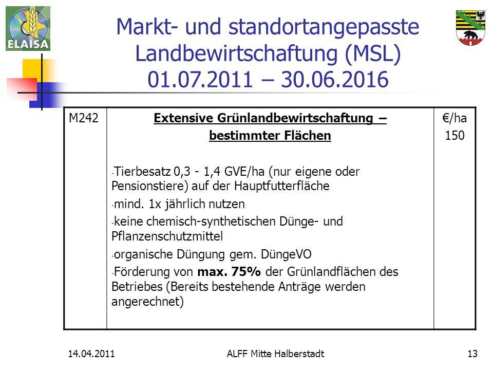 14.04.2011ALFF Mitte Halberstadt13 M242Extensive Grünlandbewirtschaftung – bestimmter Flächen - Tierbesatz 0,3 - 1,4 GVE/ha (nur eigene oder Pensionst