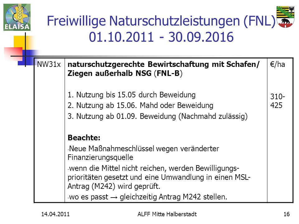 14.04.2011ALFF Mitte Halberstadt16 NW31xnaturschutzgerechte Bewirtschaftung mit Schafen/ Ziegen außerhalb NSG (FNL-B) 1. Nutzung bis 15.05 durch Bewei