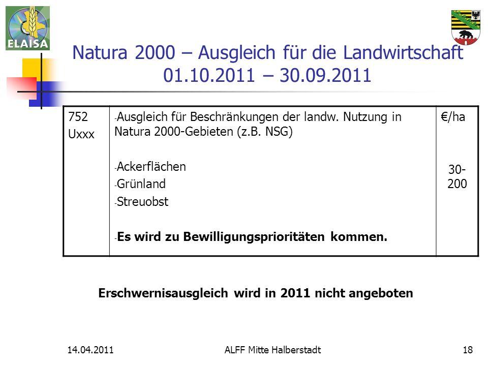 14.04.2011ALFF Mitte Halberstadt18 Natura 2000 – Ausgleich für die Landwirtschaft 01.10.2011 – 30.09.2011 752 Uxxx - Ausgleich für Beschränkungen der