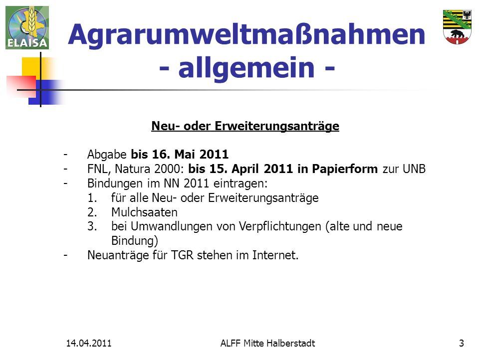 14.04.2011ALFF Mitte Halberstadt4 Agrarumweltmaßnahmen - allgemein - weitere Termine -bis 15.07.2011 Erklärung zur Einhaltung der Verpflichtung MSL und VNS mit Nachweis Durchschnittstierbestand bzw.