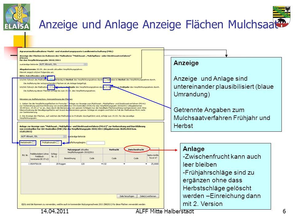 14.04.2011ALFF Mitte Halberstadt6 Anzeige und Anlage Anzeige Flächen Mulchsaat Anzeige Anzeige und Anlage sind untereinander plausibilisiert (blaue Um