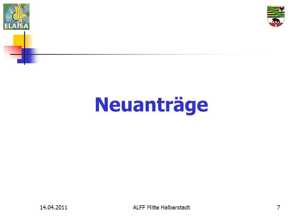 14.04.2011ALFF Mitte Halberstadt8 Neuanträge MSL Beantragungen werden Vorgetragen aus NN Blühstreifen ab 2011 mit neuer Bindung M161 Mulchsaat 2011 wieder im Angebot
