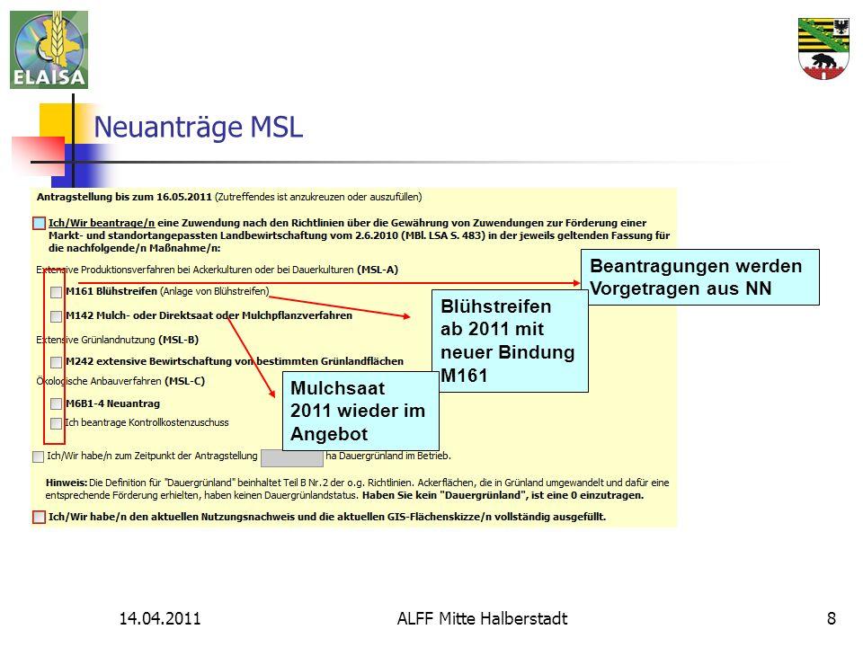 14.04.2011ALFF Mitte Halberstadt9 Markt- und standortangepasste Landbewirtschaftung (MSL) 01.07.2011 – 30.06.2016 M142Mulch- oder Direktsaat oder Mulchpflanzverfahren - Nur wer noch keine M141 beantragt hat.