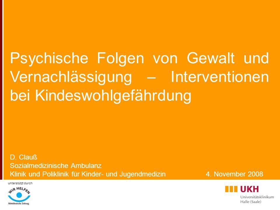 Psychische Folgen von Gewalt und Vernachlässigung – Interventionen bei Kindeswohlgefährdung D.