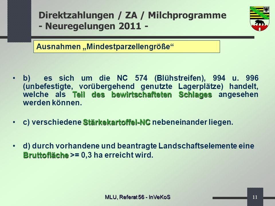 Direktzahlungen / ZA / Milchprogramme - Neuregelungen 2011 - MLU, Referat 56 - InVeKoS11 Ausnahmen Mindestparzellengröße Teil des bewirtschafteten Sch