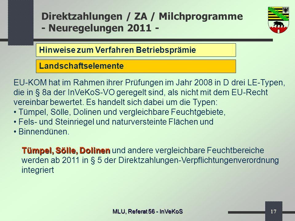Direktzahlungen / ZA / Milchprogramme - Neuregelungen 2011 - MLU, Referat 56 - InVeKoS17 Hinweise zum Verfahren Betriebsprämie Landschaftselemente Tüm