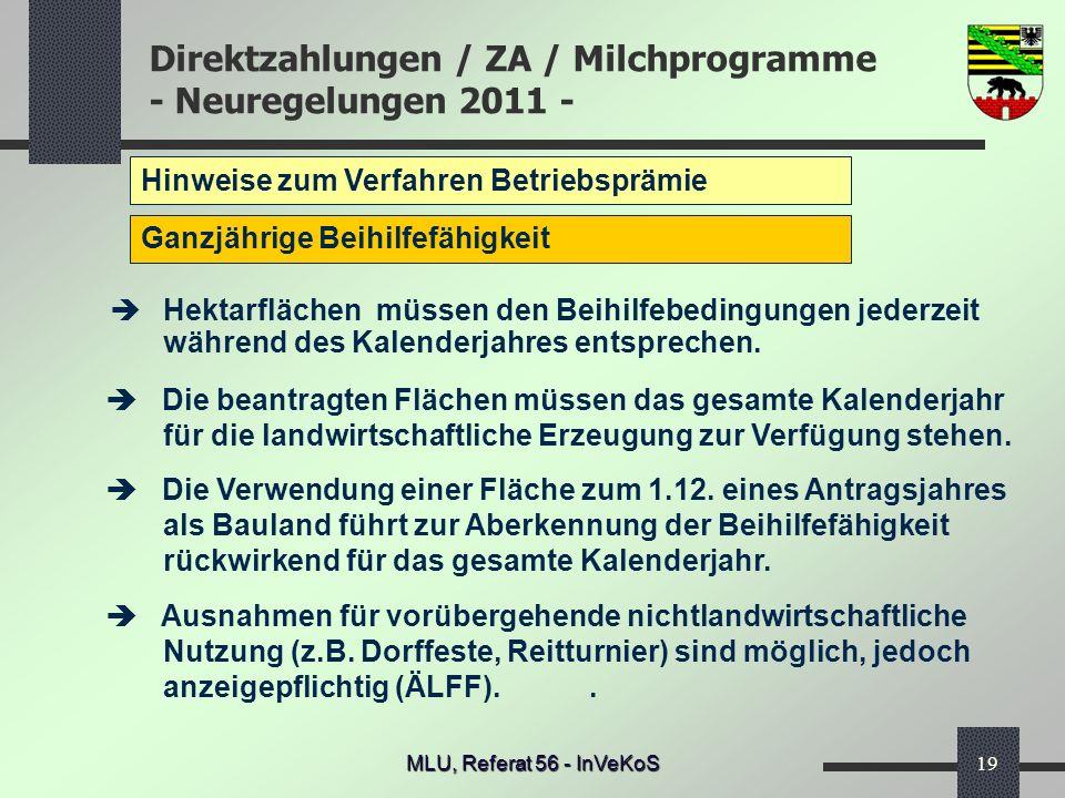 Direktzahlungen / ZA / Milchprogramme - Neuregelungen 2011 - MLU, Referat 56 - InVeKoS19 Hinweise zum Verfahren Betriebsprämie Ganzjährige Beihilfefäh