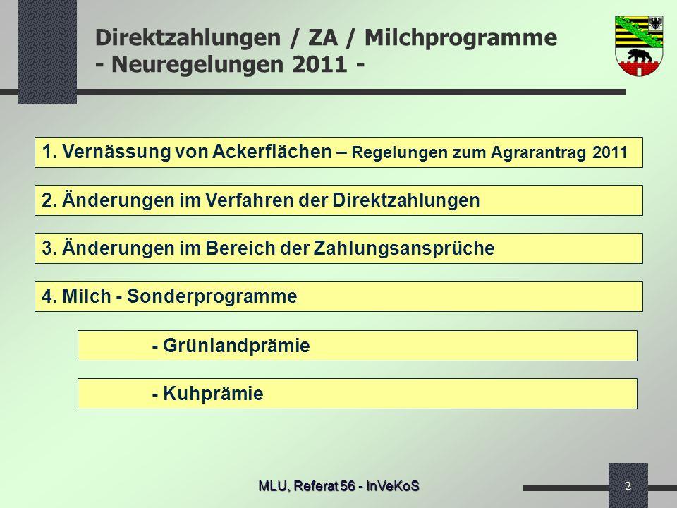 Direktzahlungen / ZA / Milchprogramme - Neuregelungen 2011 - MLU, Referat 56 - InVeKoS2 1. Vernässung von Ackerflächen – Regelungen zum Agrarantrag 20