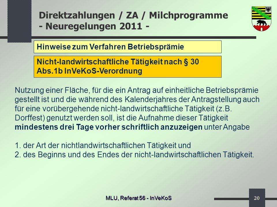 Direktzahlungen / ZA / Milchprogramme - Neuregelungen 2011 - MLU, Referat 56 - InVeKoS20 Hinweise zum Verfahren Betriebsprämie Nicht-landwirtschaftlic