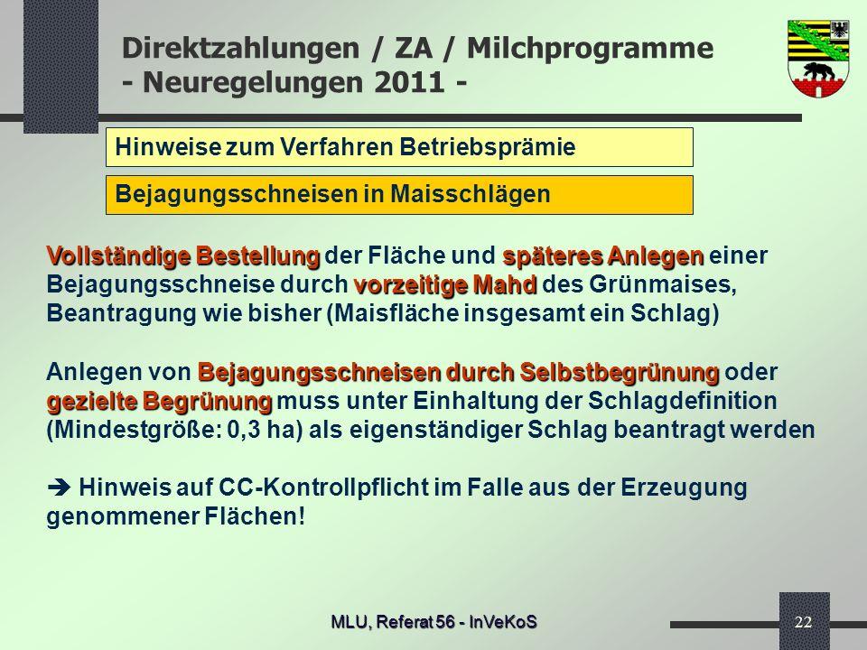 Direktzahlungen / ZA / Milchprogramme - Neuregelungen 2011 - MLU, Referat 56 - InVeKoS22 Hinweise zum Verfahren Betriebsprämie Bejagungsschneisen in M