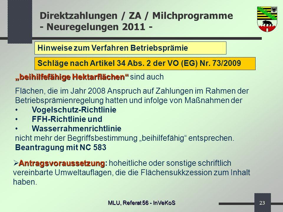 Direktzahlungen / ZA / Milchprogramme - Neuregelungen 2011 - MLU, Referat 56 - InVeKoS23 Hinweise zum Verfahren Betriebsprämie Schläge nach Artikel 34