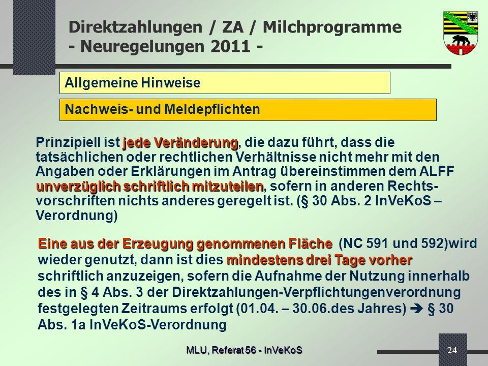Direktzahlungen / ZA / Milchprogramme - Neuregelungen 2011 - MLU, Referat 56 - InVeKoS24 Allgemeine Hinweise Nachweis- und Meldepflichten jede Verände