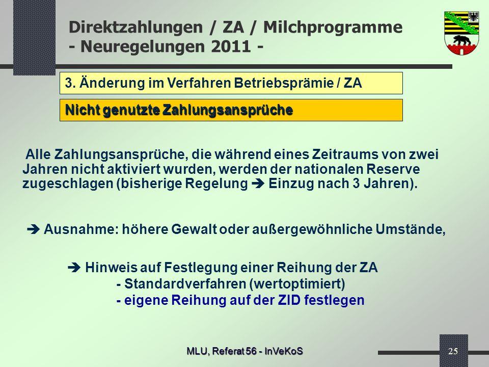 Direktzahlungen / ZA / Milchprogramme - Neuregelungen 2011 - MLU, Referat 56 - InVeKoS25 3. Änderung im Verfahren Betriebsprämie / ZA Nicht genutzte Z