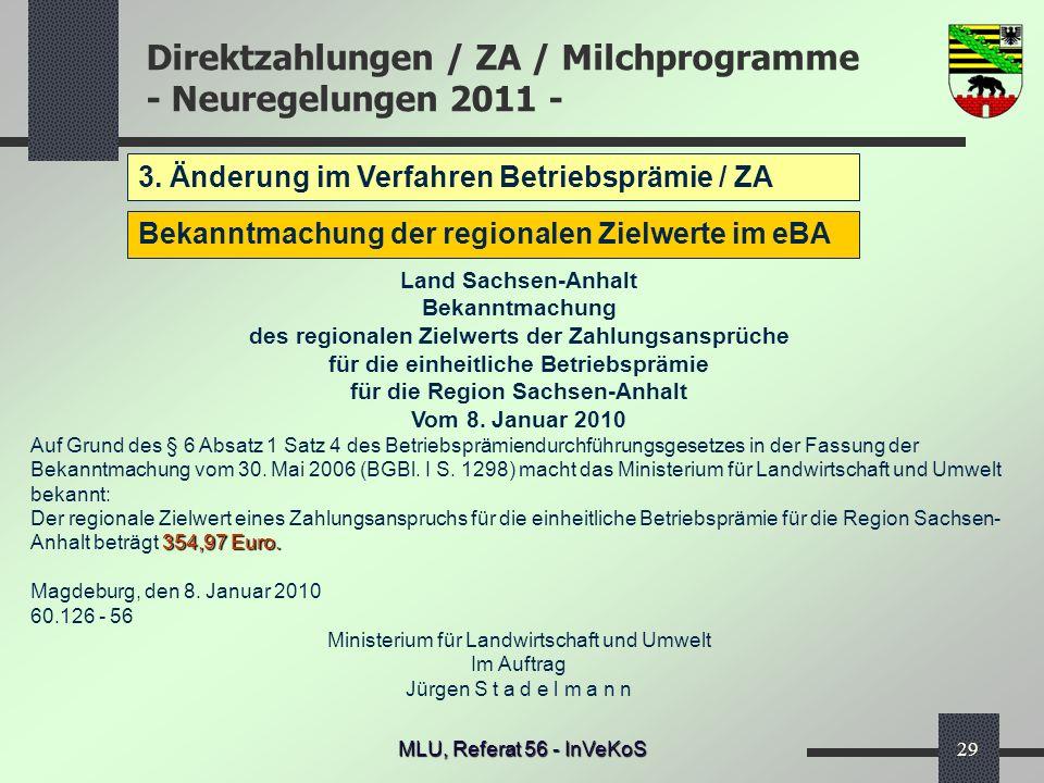 Direktzahlungen / ZA / Milchprogramme - Neuregelungen 2011 - MLU, Referat 56 - InVeKoS29 3. Änderung im Verfahren Betriebsprämie / ZA Bekanntmachung d
