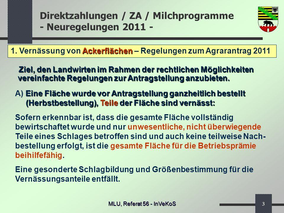 Direktzahlungen / ZA / Milchprogramme - Neuregelungen 2011 - MLU, Referat 56 - InVeKoS3 Ackerflächen 1. Vernässung von Ackerflächen – Regelungen zum A