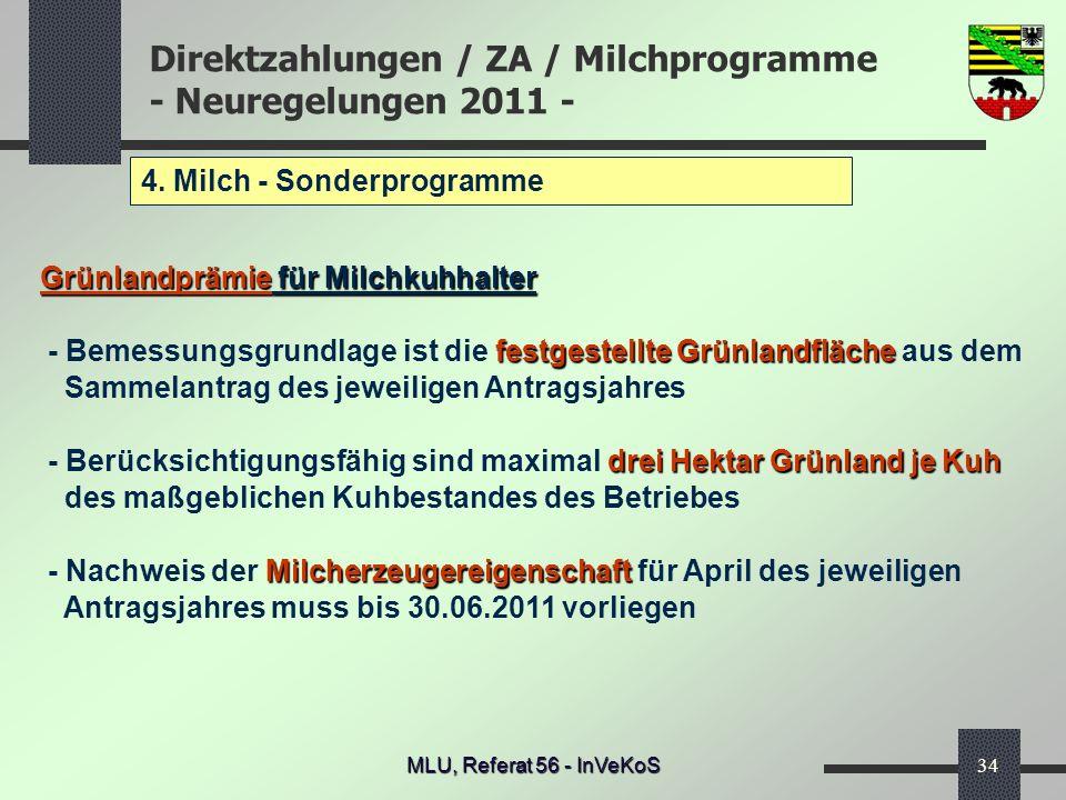 Direktzahlungen / ZA / Milchprogramme - Neuregelungen 2011 - MLU, Referat 56 - InVeKoS34 4. Milch - Sonderprogramme Grünlandprämie für Milchkuhhalter