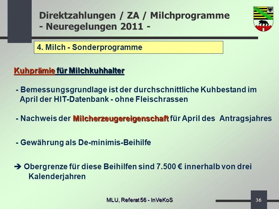 Direktzahlungen / ZA / Milchprogramme - Neuregelungen 2011 - MLU, Referat 56 - InVeKoS36 4. Milch - Sonderprogramme Kuhprämie für Milchkuhhalter - Bem
