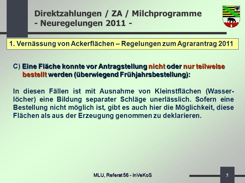Direktzahlungen / ZA / Milchprogramme - Neuregelungen 2011 - MLU, Referat 56 - InVeKoS5 1. Vernässung von Ackerflächen – Regelungen zum Agrarantrag 20