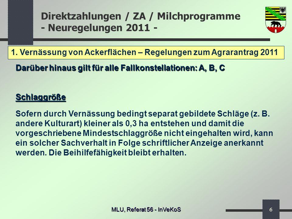 Direktzahlungen / ZA / Milchprogramme - Neuregelungen 2011 - MLU, Referat 56 - InVeKoS6 1. Vernässung von Ackerflächen – Regelungen zum Agrarantrag 20