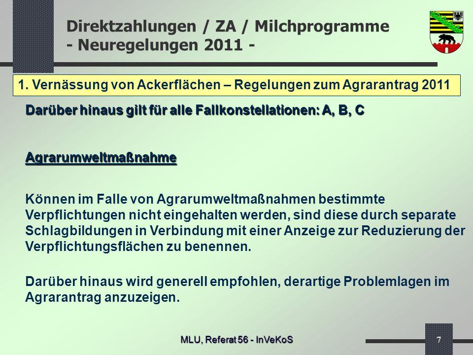 Direktzahlungen / ZA / Milchprogramme - Neuregelungen 2011 - MLU, Referat 56 - InVeKoS7 1. Vernässung von Ackerflächen – Regelungen zum Agrarantrag 20