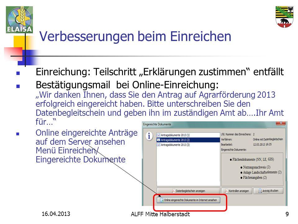 16.04.2013 ALFF Mitte Halberstadt99 Verbesserungen beim Einreichen Einreichung: Teilschritt Erklärungen zustimmen entfällt Bestätigungsmail bei Online