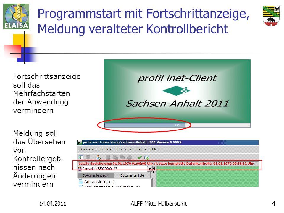 14.04.2011ALFF Mitte Halberstadt4 Programmstart mit Fortschrittanzeige, Meldung veralteter Kontrollbericht Meldung soll das Übersehen von Kontrollerge