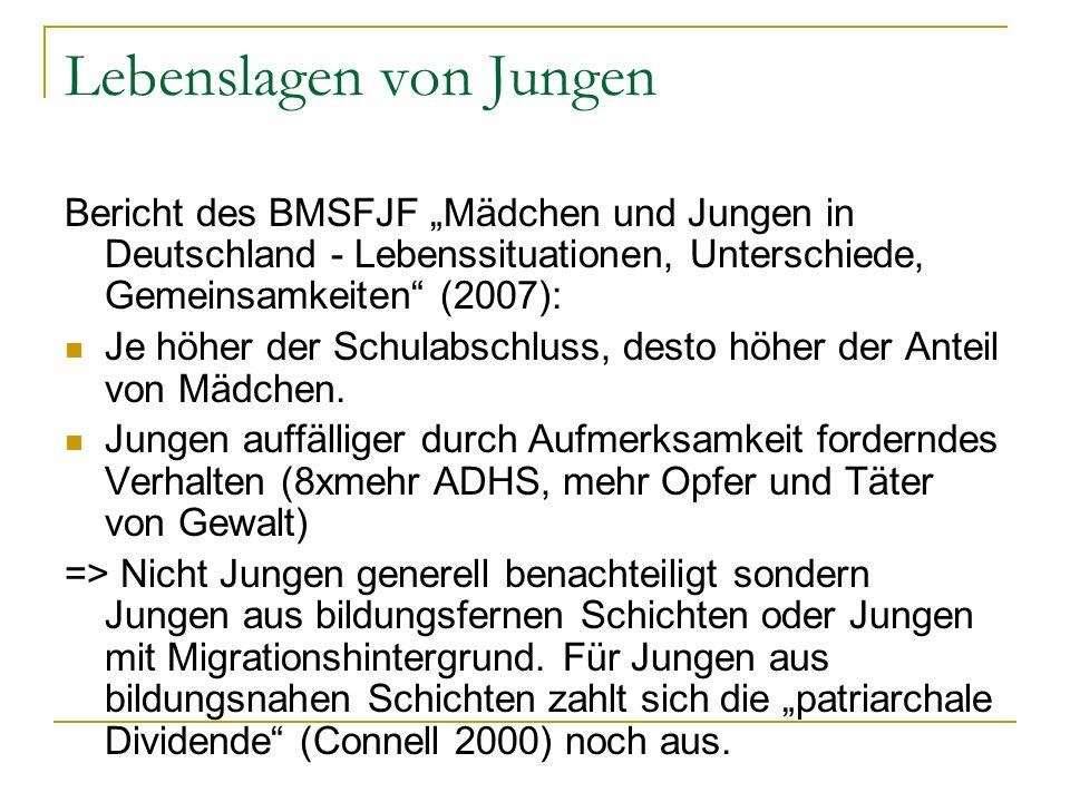 Lebenslagen von Jungen Bericht des BMSFJF Mädchen und Jungen in Deutschland - Lebenssituationen, Unterschiede, Gemeinsamkeiten (2007): Je höher der Schulabschluss, desto höher der Anteil von Mädchen.