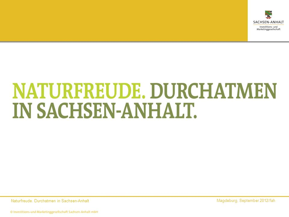Magdeburg, September 2012/fah Naturfreude. Durchatmen in Sachsen-Anhalt
