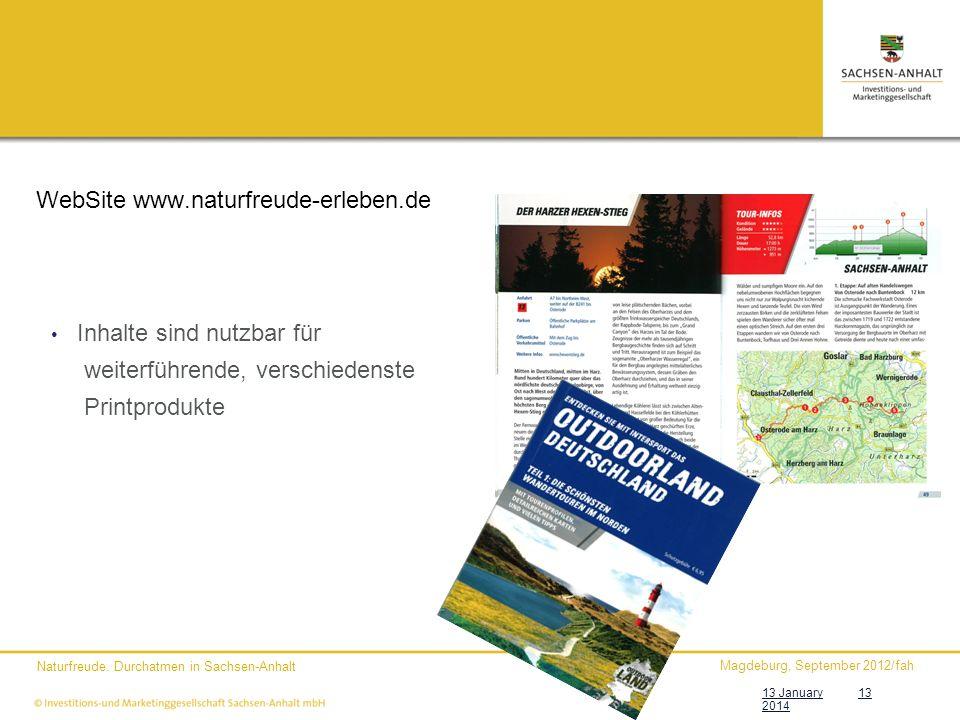 Magdeburg, September 2012/fah Naturfreude. Durchatmen in Sachsen-Anhalt 13 January 2014 13 WebSite www.naturfreude-erleben.de Inhalte sind nutzbar für