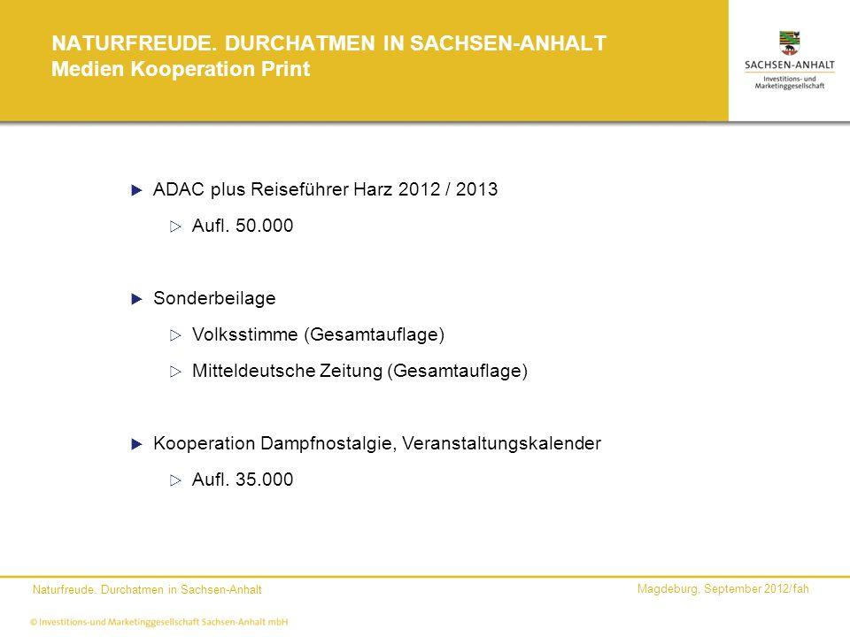 Magdeburg, September 2012/fah Naturfreude. Durchatmen in Sachsen-Anhalt NATURFREUDE. DURCHATMEN IN SACHSEN-ANHALT Medien Kooperation Print ADAC plus R