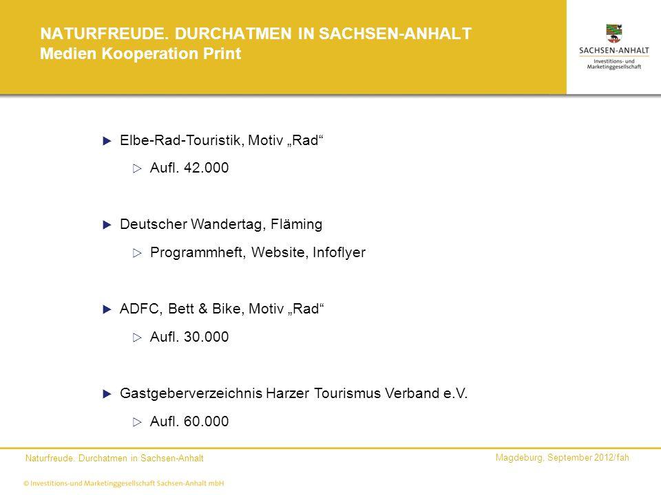 Magdeburg, September 2012/fah Naturfreude. Durchatmen in Sachsen-Anhalt NATURFREUDE. DURCHATMEN IN SACHSEN-ANHALT Medien Kooperation Print Elbe-Rad-To