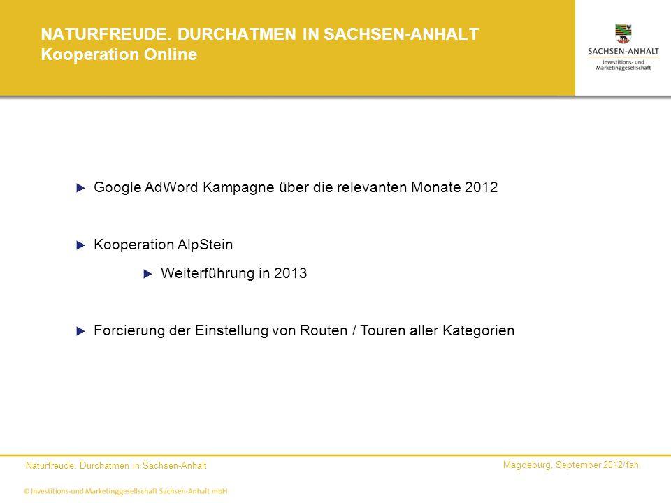 Magdeburg, September 2012/fah Naturfreude. Durchatmen in Sachsen-Anhalt NATURFREUDE. DURCHATMEN IN SACHSEN-ANHALT Kooperation Online Google AdWord Kam