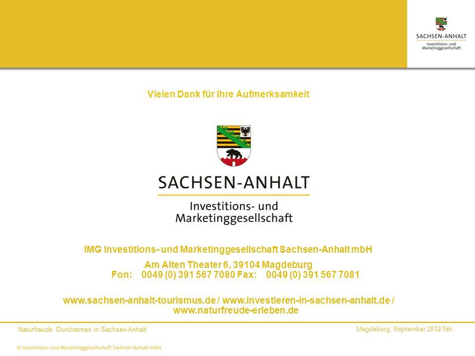 Magdeburg, September 2012/fah Naturfreude. Durchatmen in Sachsen-Anhalt Vielen Dank für Ihre Aufmerksamkeit IMG Investitions- und Marketinggesellschaf