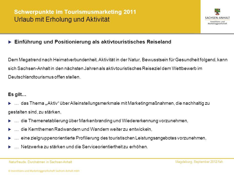 Magdeburg, September 2012/fah Naturfreude. Durchatmen in Sachsen-Anhalt Schwerpunkte im Tourismusmarketing 2011 Urlaub mit Erholung und Aktivität Einf