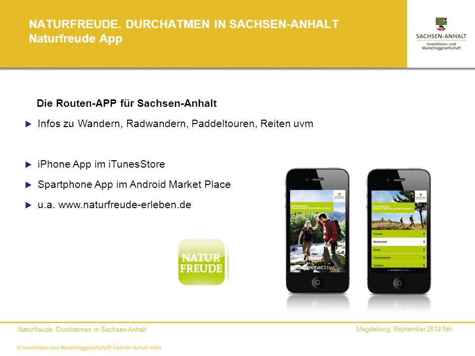 Magdeburg, September 2012/fah Naturfreude. Durchatmen in Sachsen-Anhalt NATURFREUDE. DURCHATMEN IN SACHSEN-ANHALT Naturfreude App Die Routen-APP für S