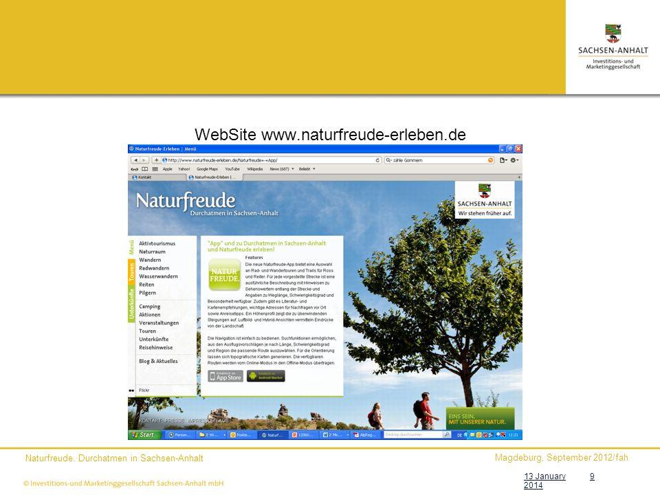 Magdeburg, September 2012/fah Naturfreude. Durchatmen in Sachsen-Anhalt 13 January 2014 9 WebSite www.naturfreude-erleben.de