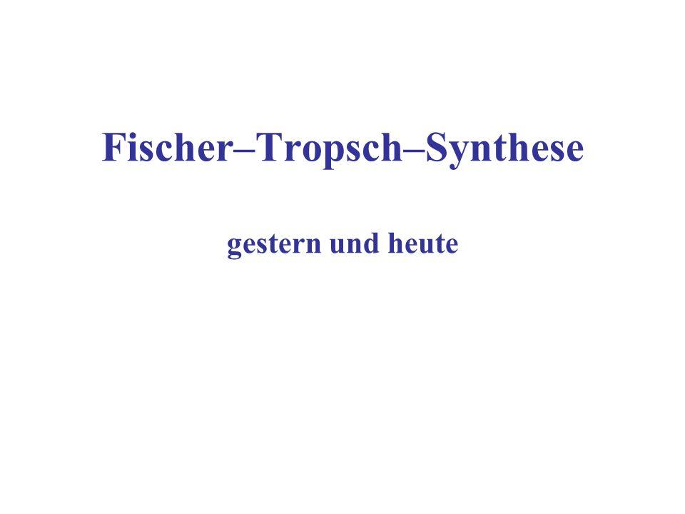 Grundlagen der Fischer-Tropsch-Synthese - Katalysatorentwicklung (1925 bis etwa 1935) In kurzer Zeit wurden in tausenden Versuchen Katalys.
