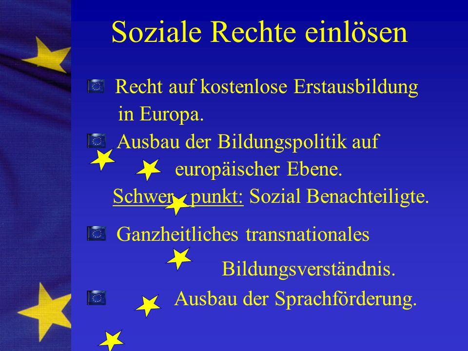 Soziale Rechte einlösen Recht auf kostenlose Erstausbildung in Europa.