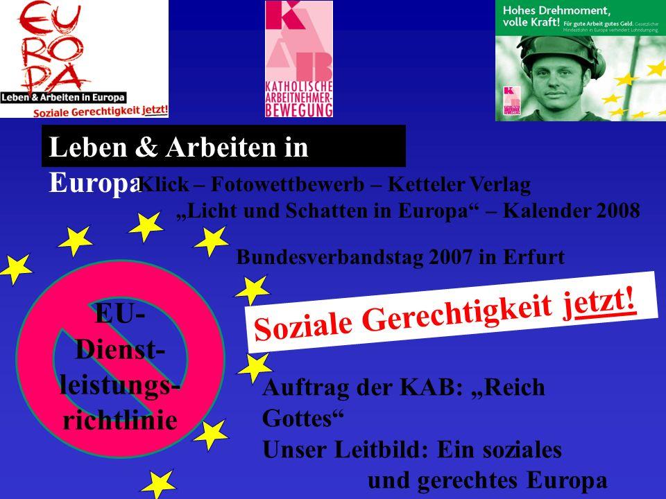 Leben & Arbeiten in Europa Soziale Gerechtigkeit jetzt.