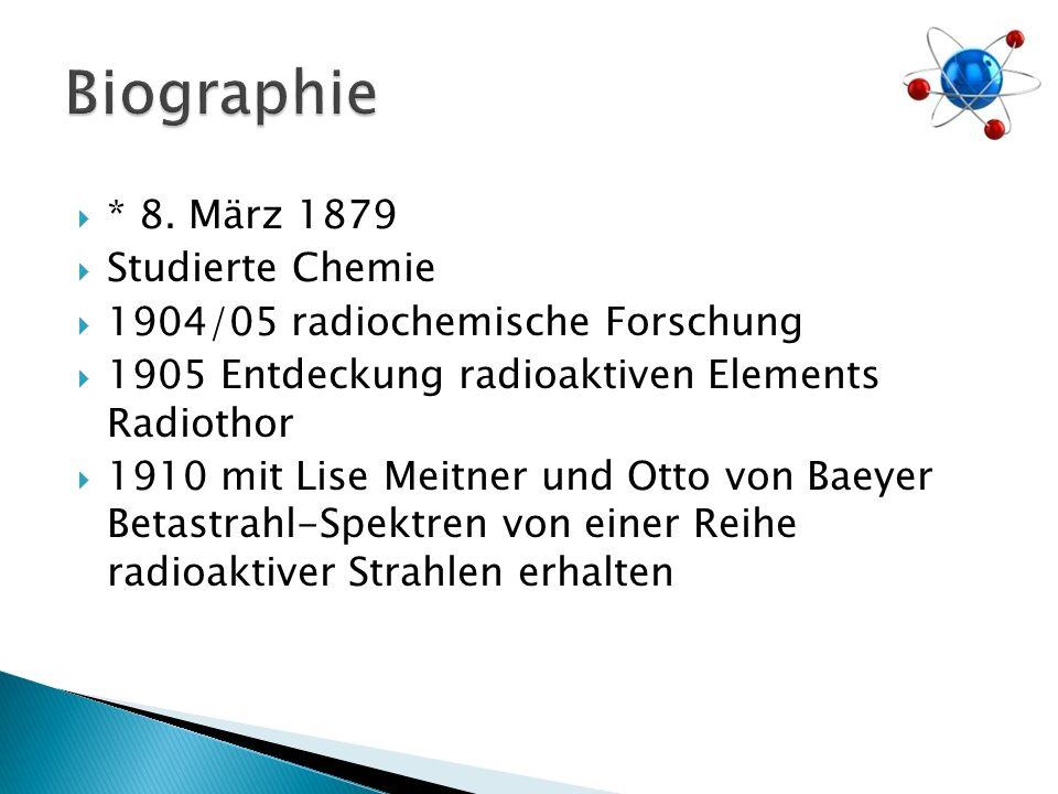 1918 mit Lise Meitner entdeckt Hahn das Element 91 1938 Spaltung des Uran-Kerns, Voraussetzung technischer Nutzung Kernenergie und Herstellung von Atomwaffen 1945Nobelpreises 1944 für Chemie 1959Gründung des Hahn-Meitner-Institutes für Kernforschung in Berlin 1968 28.