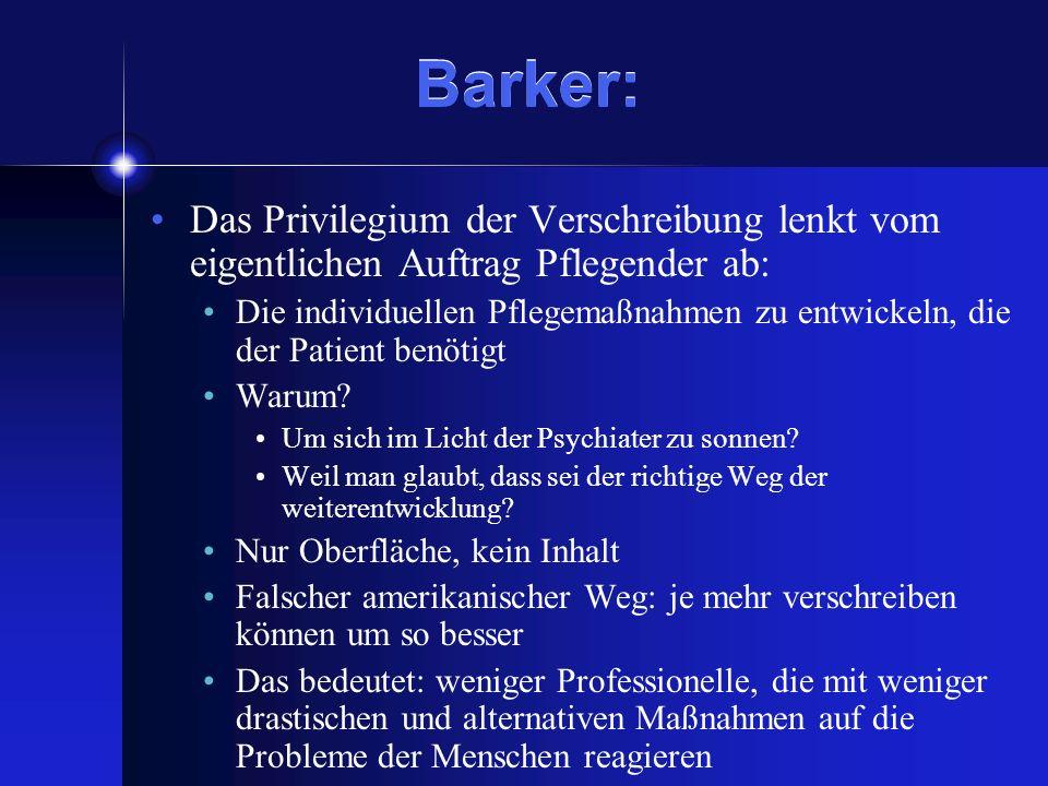 Barker: Das Privilegium der Verschreibung lenkt vom eigentlichen Auftrag Pflegender ab: Die individuellen Pflegemaßnahmen zu entwickeln, die der Patie