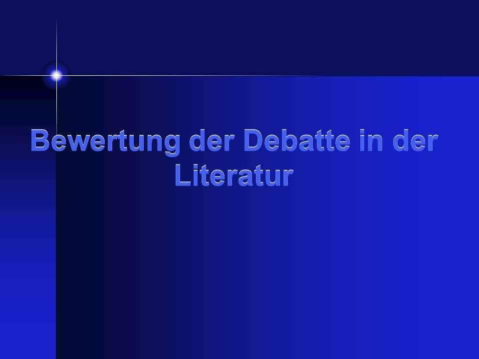 Bewertung der Debatte in der Literatur
