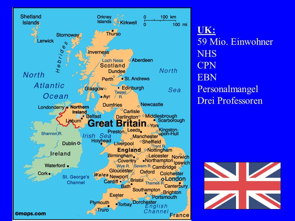 UK: 59 Mio. Einwohner NHS CPN EBN Personalmangel Drei Professoren
