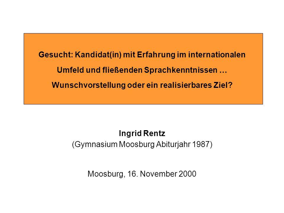 Gesucht: Kandidat(in) mit Erfahrung im internationalen Umfeld und fließenden Sprachkenntnissen … Wunschvorstellung oder ein realisierbares Ziel? Ingri
